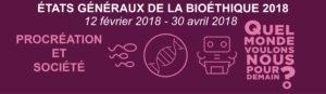 Etats généraux de la bioéthique 2018